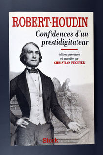 Robert-Houdin: Confidences d'un Prestidigitateur