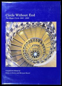 Circle Without End: The Magic Circle 1905 - 2005