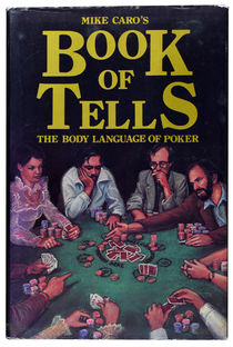 Mike Caro's Book of Tells