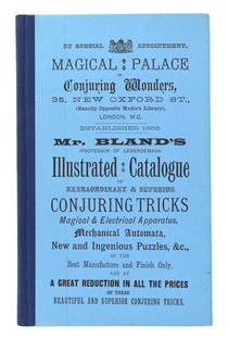 Mr. Bland's Illustrated Catalogue of Extraordinary & Superior Conjuring Tricks