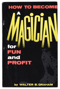 How to Become a Magician for Fun and Profit