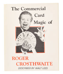 The Commercial Card Magic of Roger Crosthwaite