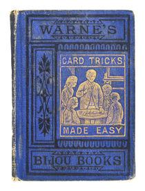 Card Tricks Without Sleight-of-Hand; or, Magic Made Easy