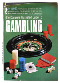 The Complete Illustrated Guide to Gambling