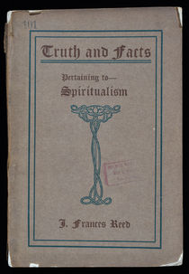 Truth and Facts Pertaining to Spiritualism