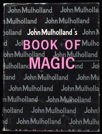 John Mulholland's Book of Magic (Signed)