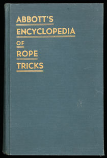 Abbott's Encyclopedia of Rope Tricks, Vol. 1