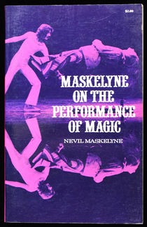 Maskelyne on the Performance of Magic