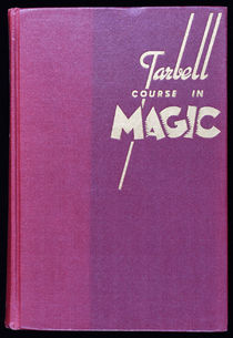The Tarbell Course in Magic, Vol. 1