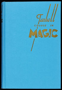 The Tarbell Course in Magic, Vol. 6
