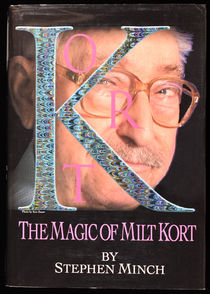 The Magic of Milt Kort