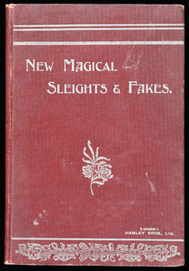 New Magical Sleights and Fakes