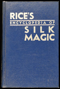 Rice's Encyclopedia of Silk Magic Vol 1