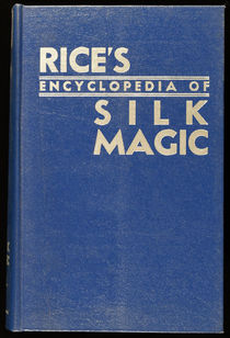 Rice's Encyclopedia of Silk Magic Vol 2