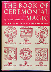 The Book of Ceremonial Magic: A Complete Grimoire