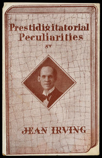 Prestidigitatorial Peculiarities by Jean Irving