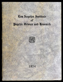 Los Angeles Institute of Psychic Science and Research Yearbook