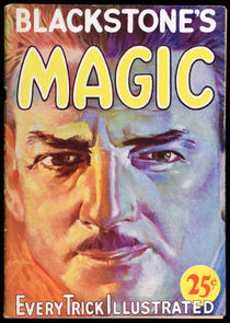 Blackstone's Magic: Every Trick Illustrated