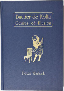 Buatier de Kolta: Genius of Illusion