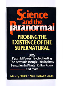 Science and the Paranormal: Probing the Existence of the Supernatural