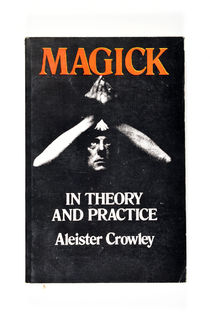 Magick: in Theory and Practice