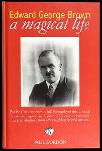 Edward George Brown: A Magical Life