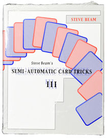 Steve Beam's Semi-Automatic Card Tricks III