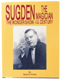 Sugden the Magician: The Wonder Show of the Century